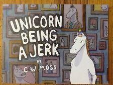 Unicorn Being a Jerk, 1st ed. , C.W. Moss , it books- 2011