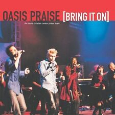 Oasis Praise : Bring It on CD