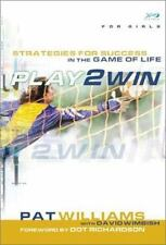 Play 2 Win for Girls: Strategies for Success in the Game of Life