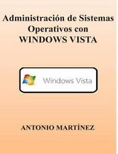 Administracion de Sistemas Operativos con WINDOWS VISTA by Antonio Martinez...