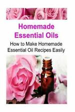 Homemade Essential Oils: How to Make Homemade Essential Oil Recipes Easily :...