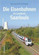 Fachbuch Die Eisenbahnen im Landkreis Saarlouis, Zwischen Saarbrücken und Trier