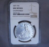 1877 - P Trade Dollar | NGC | ULTRA RARE | Uncirculated & Chop Marked