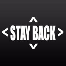 Stay Back Decal - Vinyl Safety Sticker - Choose Color & Size