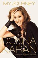Donna Karan MY JOURNEY Biography Memoir Fashion Industry Clothing Design