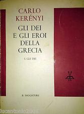 KARL KERéNY GLI DEI E GLI EROI DELLA GRECIA VOL. 1 GLI DEI IL SAGGIATORE1963