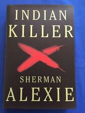 INDIAN KILLER - LIMITED EDITION COPY#46 OF 100 BY SHERMAN ALEXIE