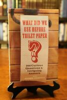 WHAT DID WE USE BEFORE TOILET PAPER? by Andrew Thompson (200 Curious Questions)