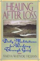 HEALING AFTER LOSS - HICKMAN, MARTHA WHITMORE - NEW PAPERBACK BOOK