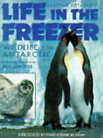 Life in the Freezer: Natural History of the Antarctic, Alastair Fothergill, Very