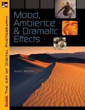 KODAK The Art of Digital Photography: Mood, Ambience & Dramatic Effects: Mood, A