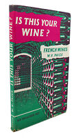 W. V. Paige IS THIS YOUR WINE?   1st Edition 1st Printing