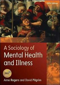 Good, A Sociology Of Mental Health And Illness (UK Higher Education OUP Humaniti