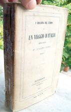 1867 VIAGGIO IN ITALIA, POLITICA E MORALE DI AUGUSTO CONTI DA SAN MINIATO