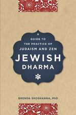 Jewish Dharma: A Guide to the Practice of Judaism and Zen, Shoshanna, Brenda, Go