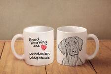 "Rhodesian Ridgeback - ceramic cup, mug ""Good morning and love "", CA"