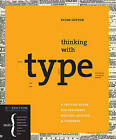 Thinking with Type, 2nd revised and expanded edition: A Critical Guide for Desig