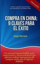 NEW Compra en China: 9 claves para el éxito (Spanish Edition) by Jorge Monera