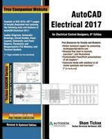 AutoCAD Electrical 2017 for Electrical Control Designers: By Purdue Univ, Pro...