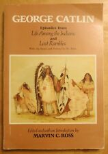 George Catlin Episodes from Life Among the Indians and Last Rambles 1979