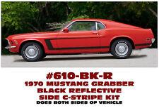 610-BK-R 1970 FORD - MUSTANG GRABBER - SIDE C-STRIPE DECAL KIT - REFLECTIVE