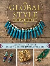 Global Style Jewelry : Inspiration and Instruction for over XXX Exotic Beaded...
