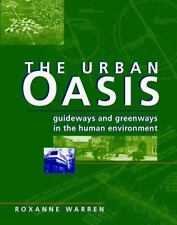The Urban Oasis: Guideways and Greenways in the Human Environment-ExLibrary