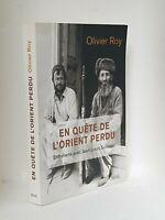 EN QUÊTE DE L'ORIENT PERDU - OLIVIER ROY - AFGHANISTAN - PAKISTAN