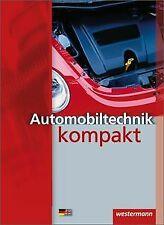 Automobiltechnik kompakt: Schülerbuch, 3. Auflage, 2008 ... | Buch | Zustand gut