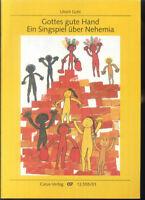 """"""" Gottes gute Hand """" Singspiel von Ulrich Gohl für Kinderchor"""