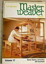 MASTER WEAVER LIBRARY, VOLUME17, BY S. A. ZIELNSKI,1984. RESIST DYEING CURIOSITI