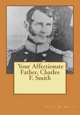 Your Affectionate Father, Charles F. Smith by Allen Mesch (2016, Paperback)
