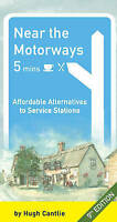 Near the Motorways: Affordable Alternatives to Service Stations by Cantlie, Hugh