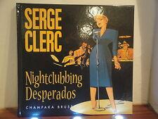 Serge Clerc Nightclubbing Desperados Tirage limité 3000 ex  - Champaka éditions