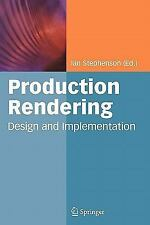 Production Rendering : Design and Implementation (2010, Paperback)