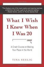 What I Wish I Knew When I Was 20 : A Crash Course on Making Your Place in the Wo