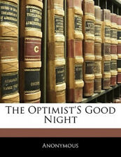 The Optimist's Good Night by . Anonymous.