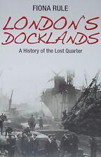 LONDON DOCKLANDS HISTORY Docks Dockers Thames Trade NEW Working Class Quarter
