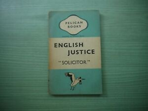 """ENGLISH JUSTICE by """" SOLICITOR """" P/BACK 1941 1ST PENGUIN EDITION"""