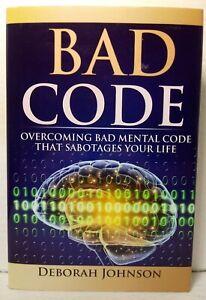 Bad Code : Overcoming Bad ... by Deborah Johnson (2016, HC/DJ) * SIGNED *