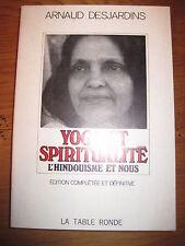 Yoga et spiritualité l'hindouisme et nous par Desjardins Ed La table ronde 1985