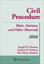 Civil Procedure : Rules Statutes and Other Materials 2016 Supplement by Peter.