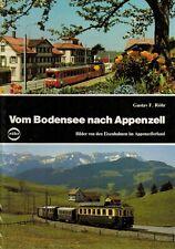 Röhr, Bodensee - Appenzell, Eisenbahnen Appenzellerland, Schweiz, Bildband 1989