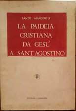 La paideia cristiana da Gesù a Sant'Agostino - Mandolfo - Giannotta,1979 - A