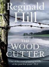 The Woodcutter,Reginald Hill- 9780007419326