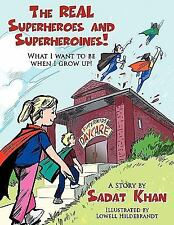 The REAL Superheroes and Superheroines!: What I want to be when I grow up!
