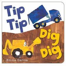 Tip Tip Dig Dig: By Garcia, Emma