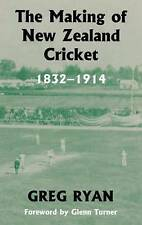 The Making of New Zealand Cricket: 1832-1914 by Greg Ryan (Hardback, 2004)