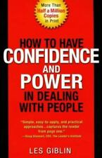 How to Have Confidence and Power in Dealing with People, Leslie T. Giblin, Good