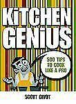 Kitchen Genius : The Total Learn-to-Cook Book by Scott Givot and Matthew Drennan